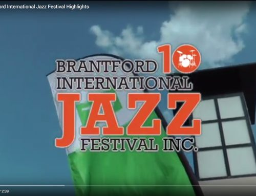 Video Highlights from the 10th Annual Brantford International Jazz Festival